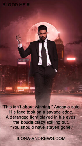"Image of grown up Ascanio in a suit against a moon.  The caption reads: ""This isn't about winning,"" Ascanio said.  His face took on a savage edge.  A deranged light played in his eyes, the bouda crazy spilling out.  ""You should have stayed gone."""